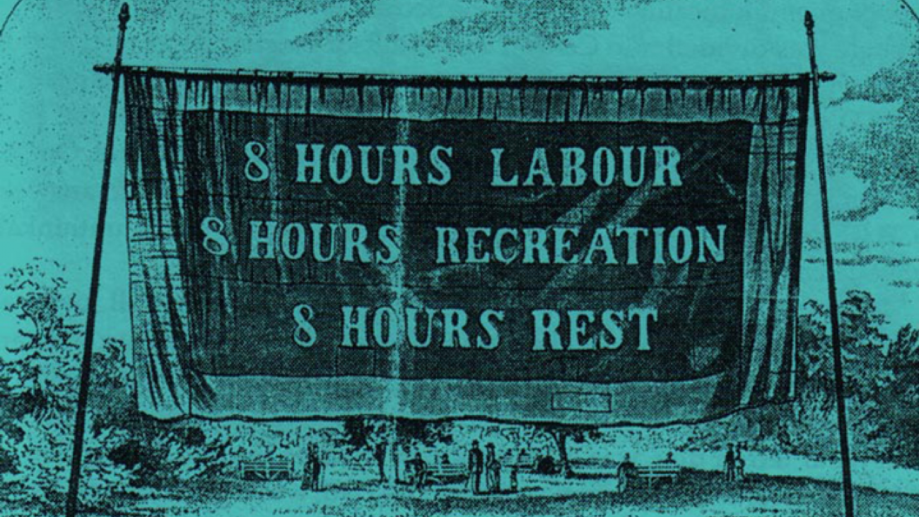 "Illustration of banner reading ""8 hours labour, 8 hours recreation, 8 hours rest."""